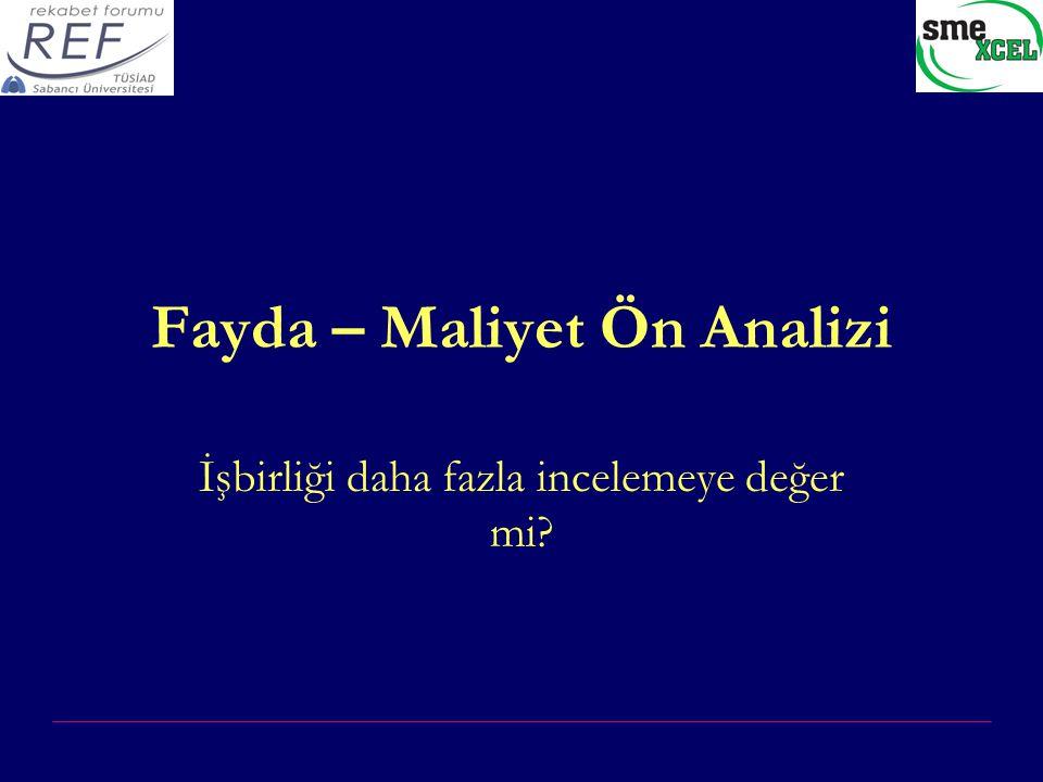 Fayda – Maliyet Ön Analizi İşbirliği daha fazla incelemeye değer mi?
