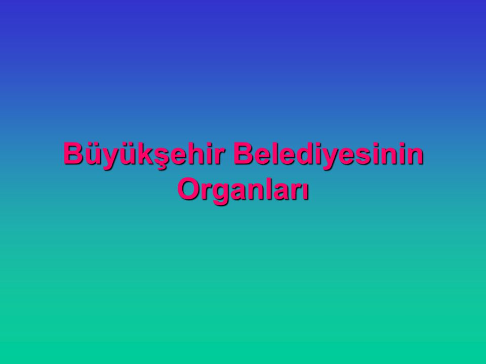 Büyükşehir Belediyesinin Organları