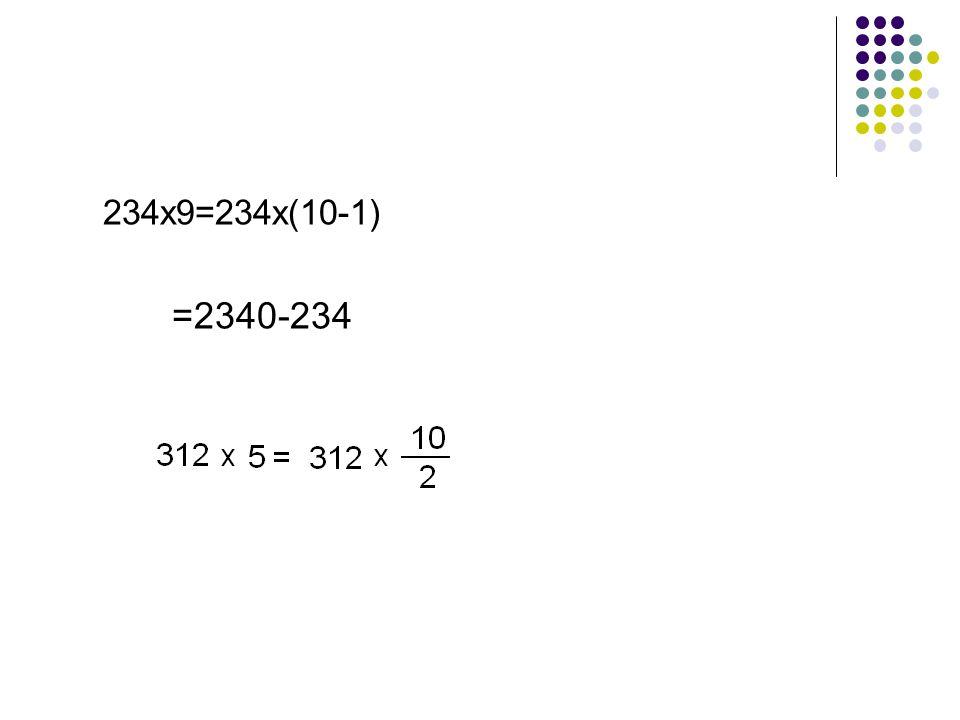234x9=234x(10-1) =2340-234