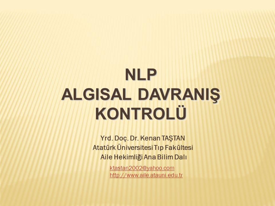 NLP ALGISAL DAVRANIŞ KONTROLÜ Yrd.Doç. Dr.