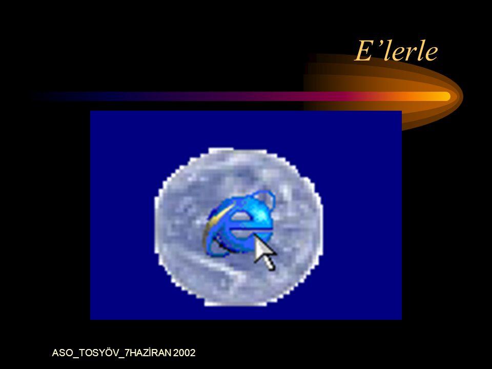 ASO_TOSYÖV_7HAZİRAN 2002 E'lerle