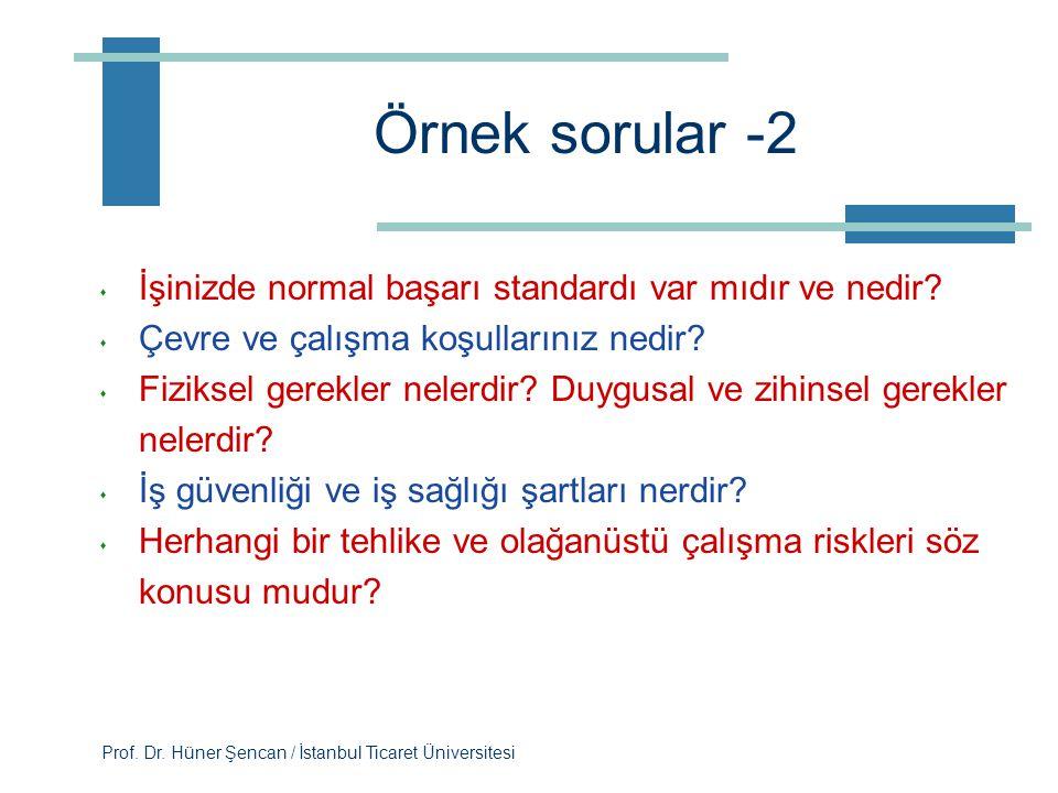 Prof. Dr. Hüner Şencan / İstanbul Ticaret Üniversitesi Örnek sorular s Pozisyonun başlıca görevleri ni ana kategoriler halinde ifade edebilir misiniz?