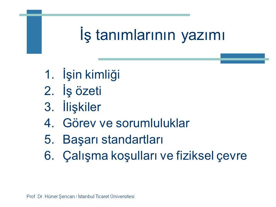 Prof. Dr. Hüner Şencan / İstanbul Ticaret Üniversitesi Fonksiyonel İş Analizi  1940'larda kullanılmaya başlanmıştır  İşgörenin faaliyetlerini belirl