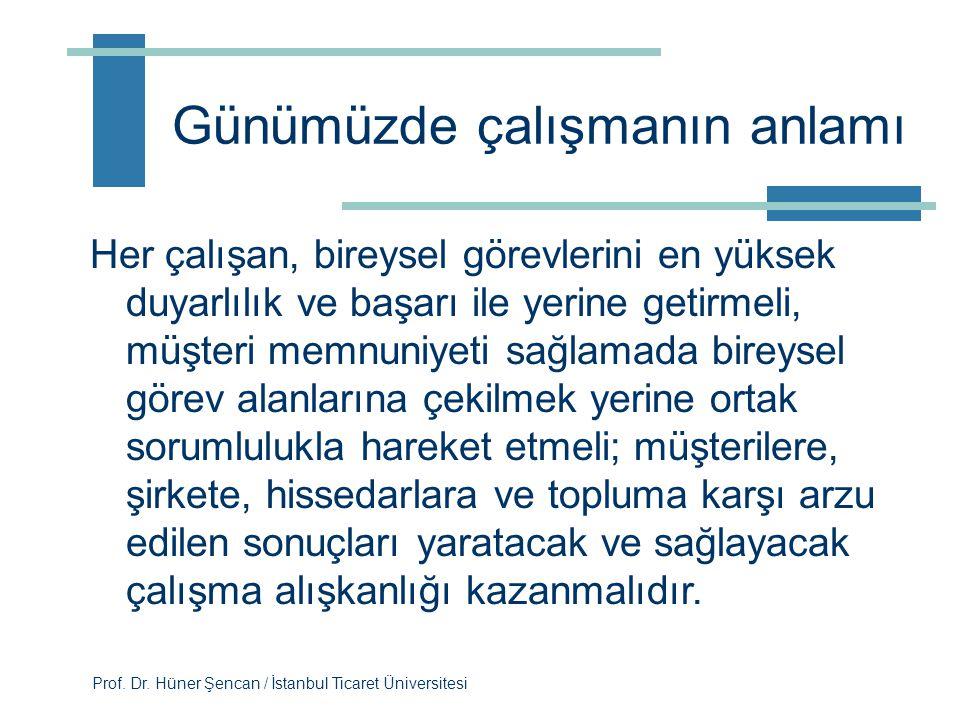 Prof. Dr. Hüner Şencan / İstanbul Ticaret Üniversitesi Hizmet Yönelimli Strateji  Personel seçimini, yeni anlayışla oluşturulan iş tanımları ve iş ge