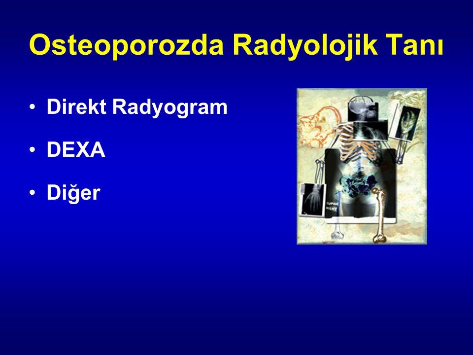 Direkt Radyogram DEXA Diğer Osteoporozda Radyolojik Tanı
