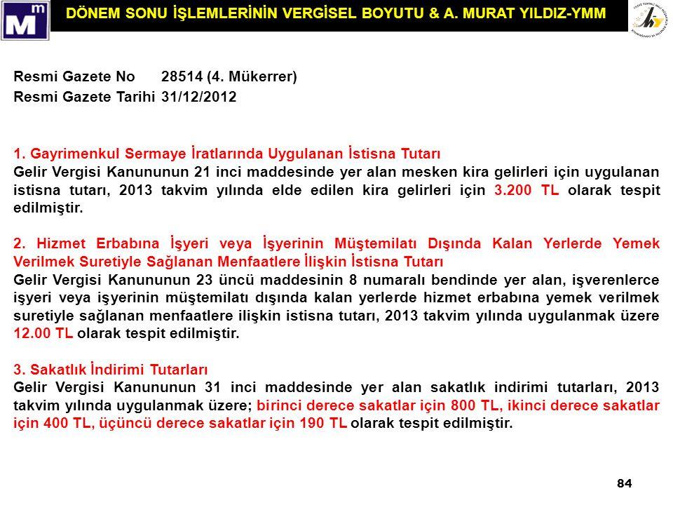 DÖNEM SONU İŞLEMLERİNİN VERGİSEL BOYUTU & A. MURAT YILDIZ-YMM Resmi Gazete No28514 (4. Mükerrer) Resmi Gazete Tarihi31/12/2012 1. Gayrimenkul Sermaye