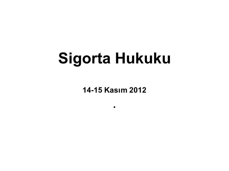 Sigorta Hukuku 14-15 Kasım 2012.