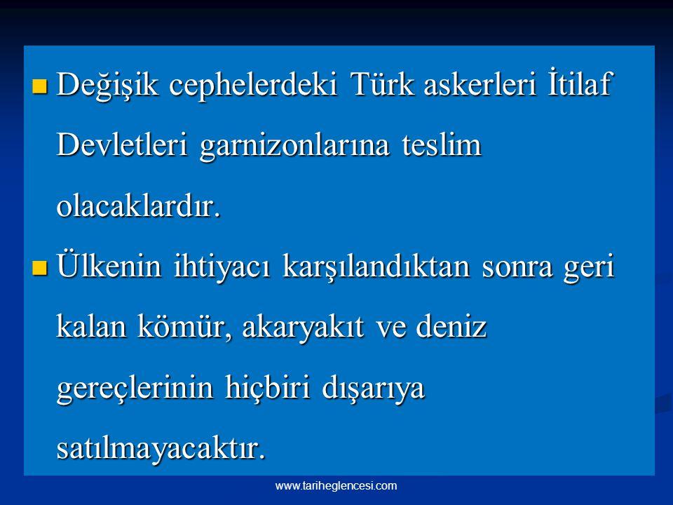 Değişik cephelerdeki Türk askerleri İtilaf Devletleri garnizonlarına teslim olacaklardır. Değişik cephelerdeki Türk askerleri İtilaf Devletleri garniz
