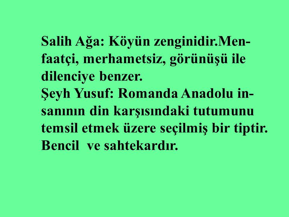 YABAN ROMANININ ŞAHISLARI Ahmet Celal:Sağ kolunu 1. Dünya Sava- şında kaybetmiş, 35 yaşında, yalnız, ka- ramsar, okumuş, İstanbullu, genç subay. Mehme