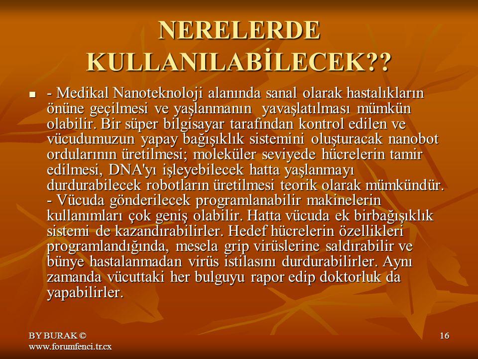 BY BURAK © www.forumfenci.tr.cx 15 NERELERDE KULLANILABİLECEK?.