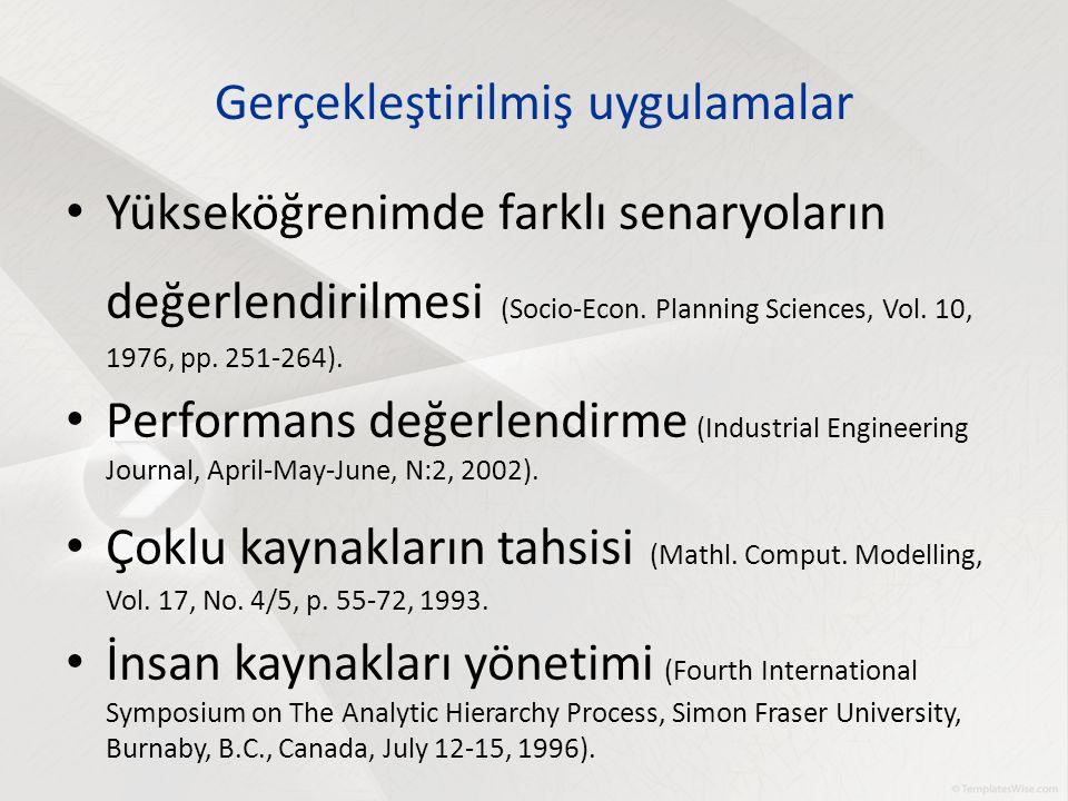 Yükseköğrenimde farklı senaryoların değerlendirilmesi (Socio-Econ. Planning Sciences, Vol. 10, 1976, pp. 251-264). Performans değerlendirme (Industria