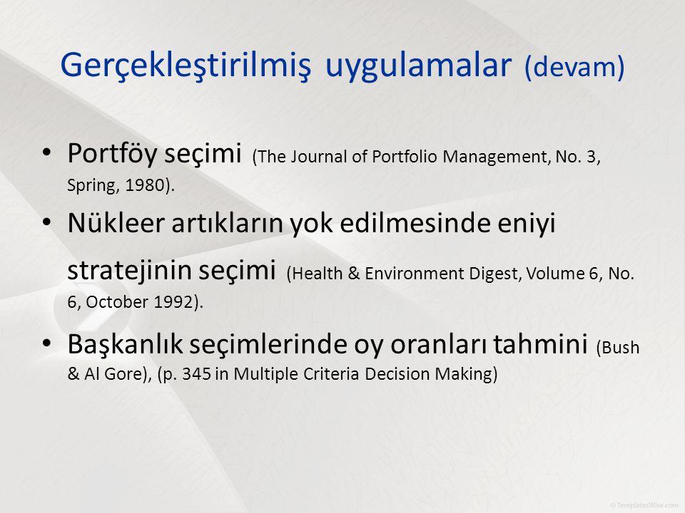 Gerçekleştirilmiş uygulamalar (devam) Portföy seçimi (The Journal of Portfolio Management, No. 3, Spring, 1980). Nükleer artıkların yok edilmesinde en