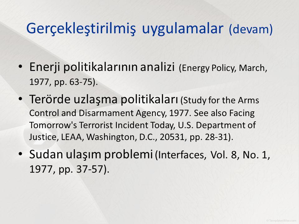 Enerji politikalarının analizi (Energy Policy, March, 1977, pp. 63-75). Terörde uzlaşma politikaları (Study for the Arms Control and Disarmament Agenc