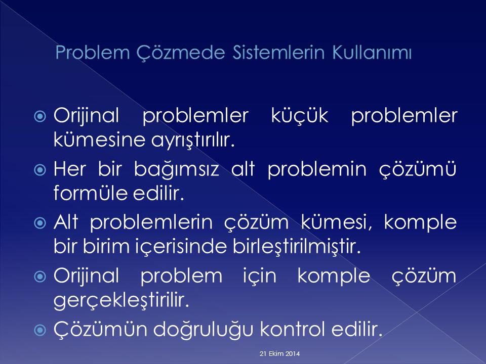  Orijinal problemler küçük problemler kümesine ayrıştırılır.  Her bir bağımsız alt problemin çözümü formüle edilir.  Alt problemlerin çözüm kümesi,