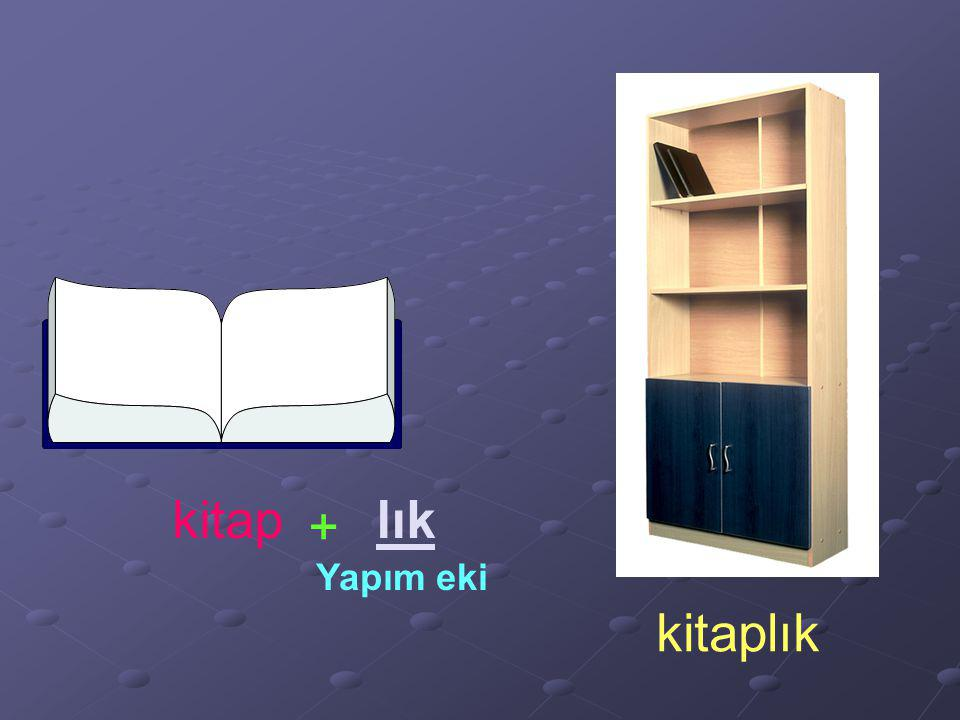 kitap + lık kitaplık Yapım eki