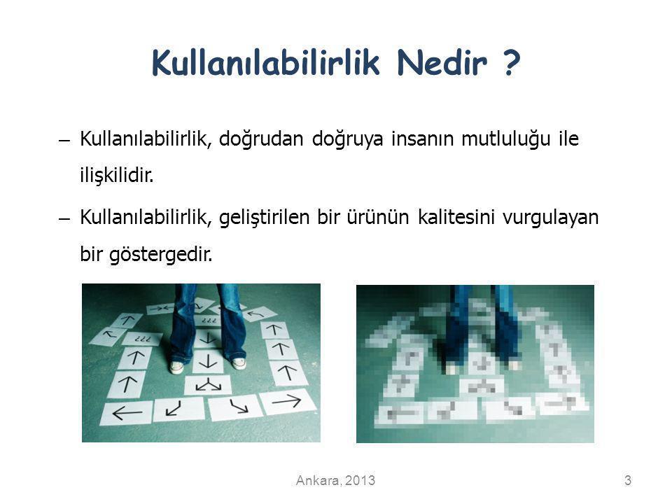 Arayüz Değerlendirme ve Kullanılabilirlik Testleri – Tür 1.Süreç İçi(Formative) 2.Süreç Sonu(Summative) Ankara, 201334 – Yaklaşım 1.Tasarım Rehberleri Temelli 2.Kullanıcı Temelli 3.Uzman Temelli 4.Model Temelli – Kullanılabilirlik testleri Tür ve Yaklaşım olmak üzere ikiye ayrılır.