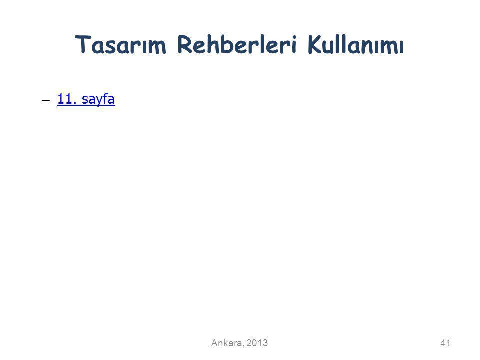 Tasarım Rehberleri Kullanımı – 11. sayfa 11. sayfa Ankara, 201341