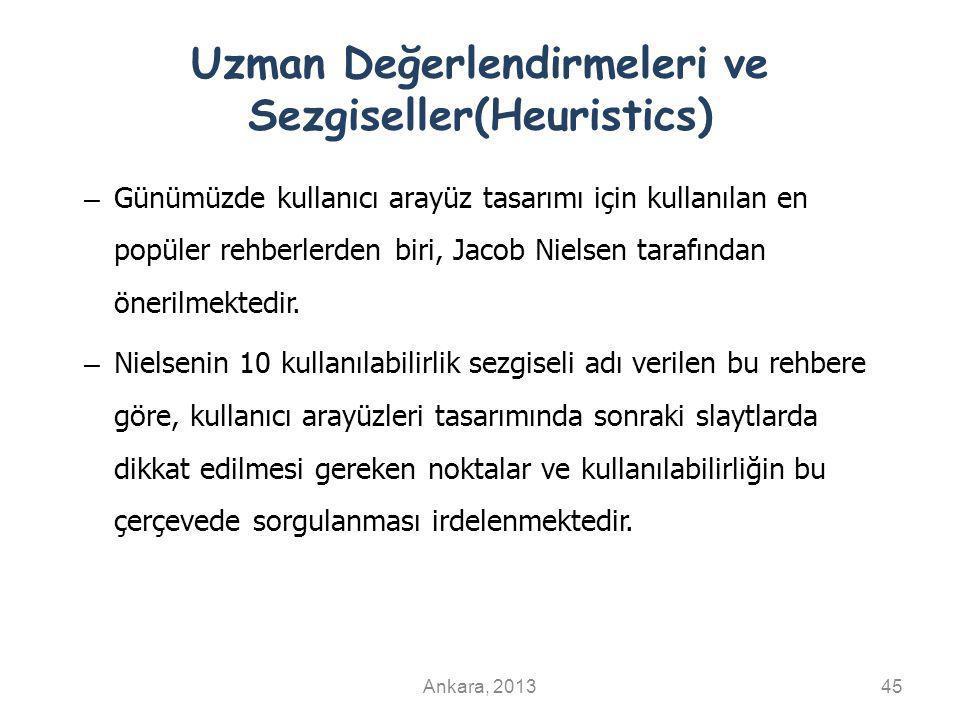 Uzman Değerlendirmeleri ve Sezgiseller(Heuristics) – Günümüzde kullanıcı arayüz tasarımı için kullanılan en popüler rehberlerden biri, Jacob Nielsen t