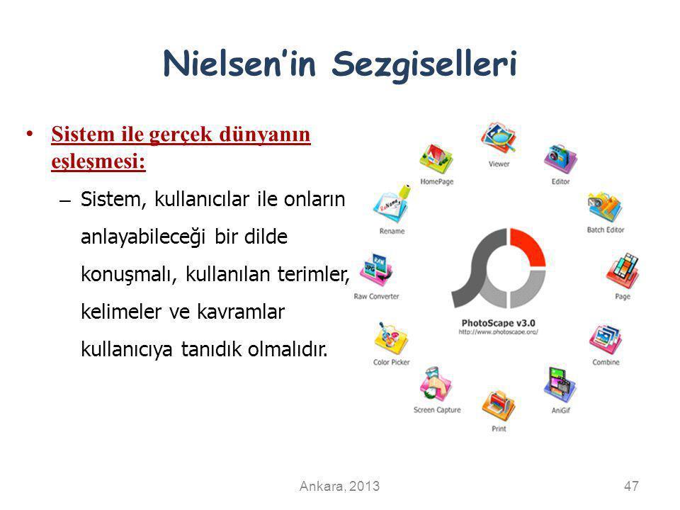 Nielsen'in Sezgiselleri Sistem ile gerçek dünyanın eşleşmesi: – Sistem, kullanıcılar ile onların anlayabileceği bir dilde konuşmalı, kullanılan teriml