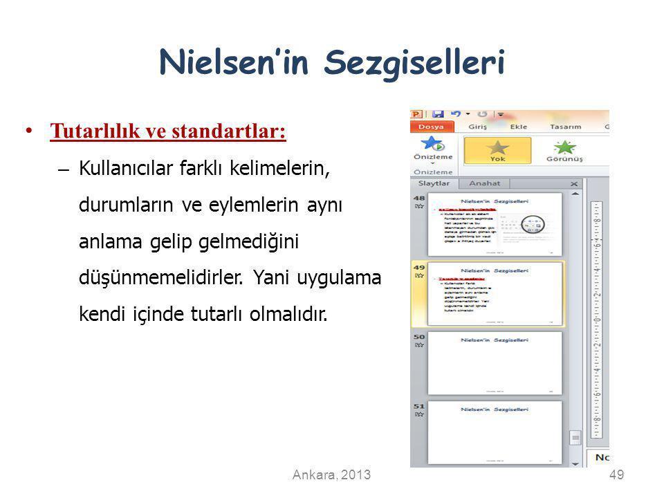 Nielsen'in Sezgiselleri Tutarlılık ve standartlar: – Kullanıcılar farklı kelimelerin, durumların ve eylemlerin aynı anlama gelip gelmediğini düşünmemelidirler.
