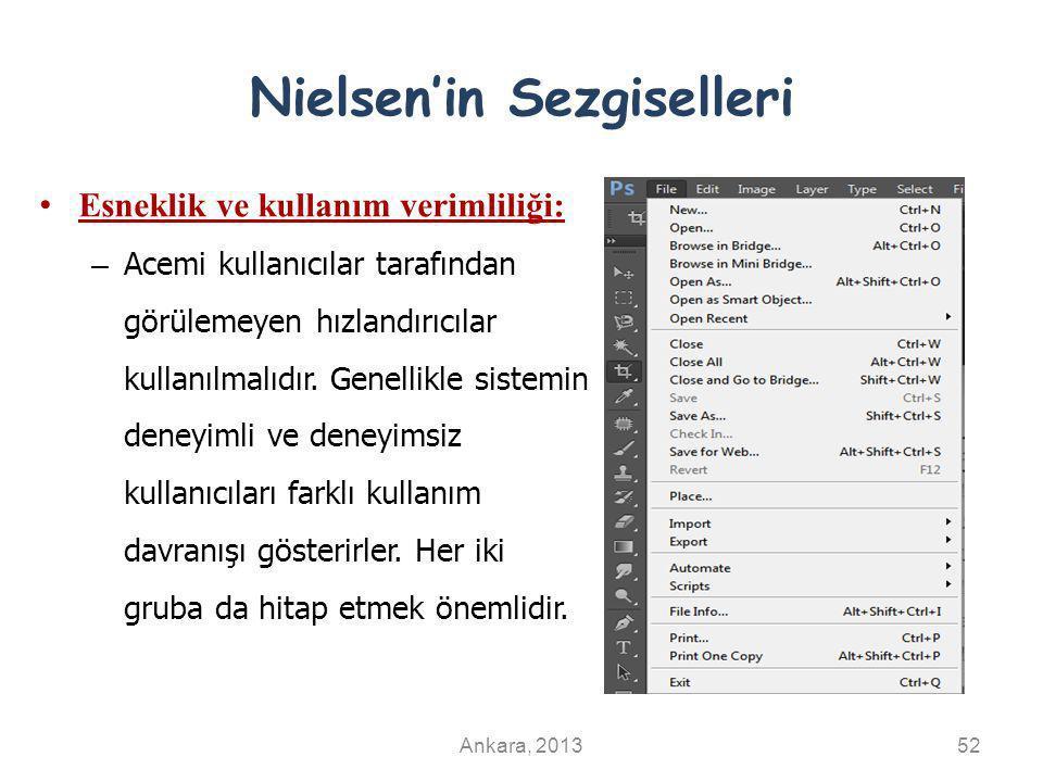 Nielsen'in Sezgiselleri Esneklik ve kullanım verimliliği: – Acemi kullanıcılar tarafından görülemeyen hızlandırıcılar kullanılmalıdır.