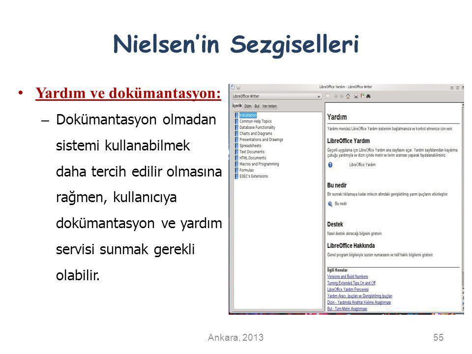 Nielsen'in Sezgiselleri Yardım ve dokümantasyon: – Dokümantasyon olmadan sistemi kullanabilmek daha tercih edilir olmasına rağmen, kullanıcıya dokümantasyon ve yardım servisi sunmak gerekli olabilir.
