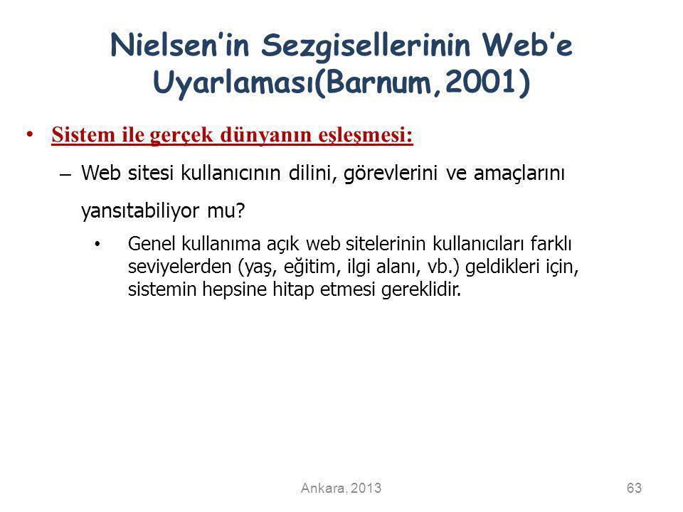 Nielsen'in Sezgisellerinin Web'e Uyarlaması(Barnum,2001) Sistem ile gerçek dünyanın eşleşmesi: – Web sitesi kullanıcının dilini, görevlerini ve amaçlarını yansıtabiliyor mu.