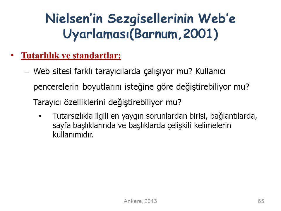 Nielsen'in Sezgisellerinin Web'e Uyarlaması(Barnum,2001) Tutarlılık ve standartlar: – Web sitesi farklı tarayıcılarda çalışıyor mu.