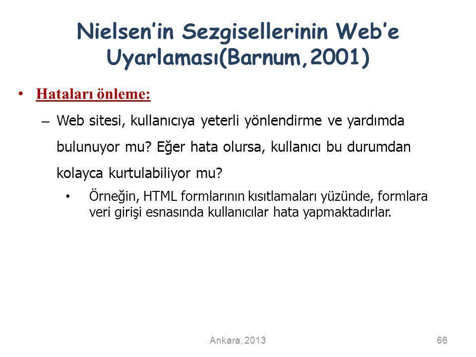Nielsen'in Sezgisellerinin Web'e Uyarlaması(Barnum,2001) Hataları önleme: – Web sitesi, kullanıcıya yeterli yönlendirme ve yardımda bulunuyor mu? Eğer