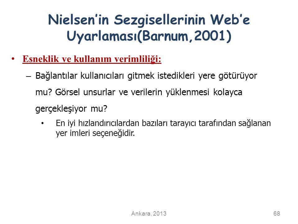 Nielsen'in Sezgisellerinin Web'e Uyarlaması(Barnum,2001) Esneklik ve kullanım verimliliği: – Bağlantılar kullanıcıları gitmek istedikleri yere götürüyor mu.