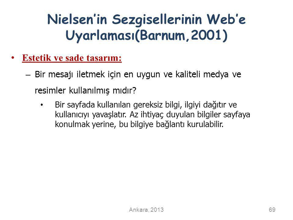 Nielsen'in Sezgisellerinin Web'e Uyarlaması(Barnum,2001) Estetik ve sade tasarım: – Bir mesajı iletmek için en uygun ve kaliteli medya ve resimler kullanılmış mıdır.