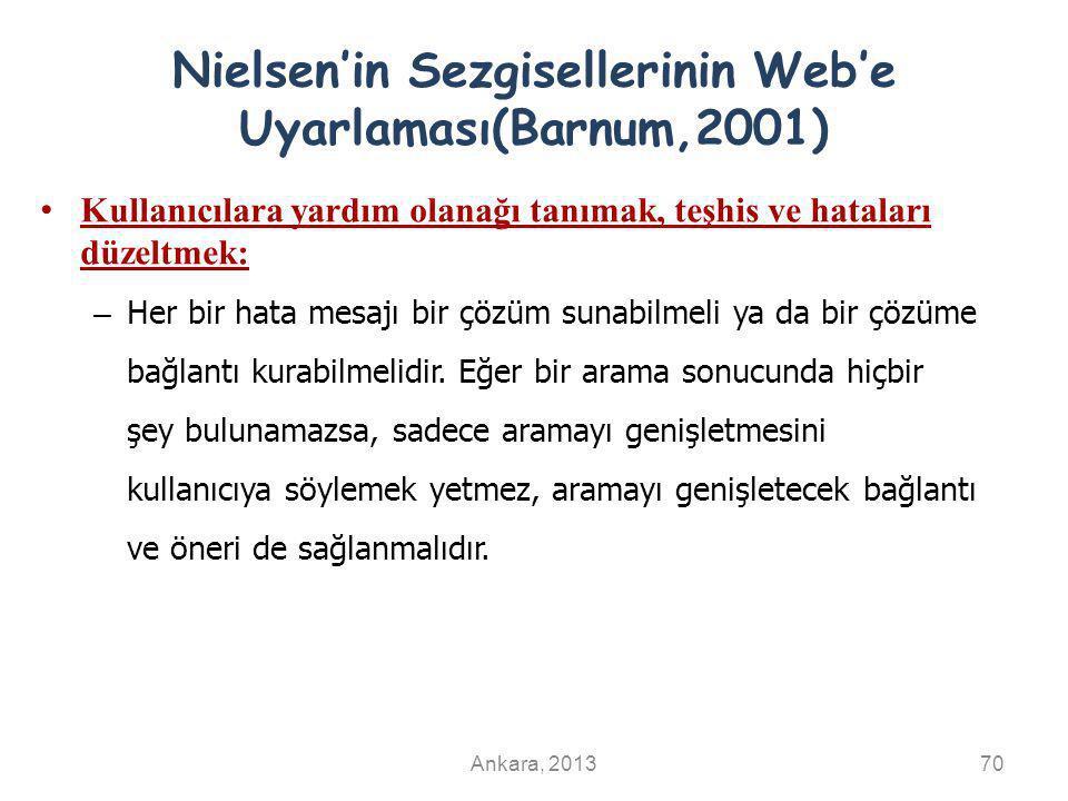 Nielsen'in Sezgisellerinin Web'e Uyarlaması(Barnum,2001) Kullanıcılara yardım olanağı tanımak, teşhis ve hataları düzeltmek: – Her bir hata mesajı bir