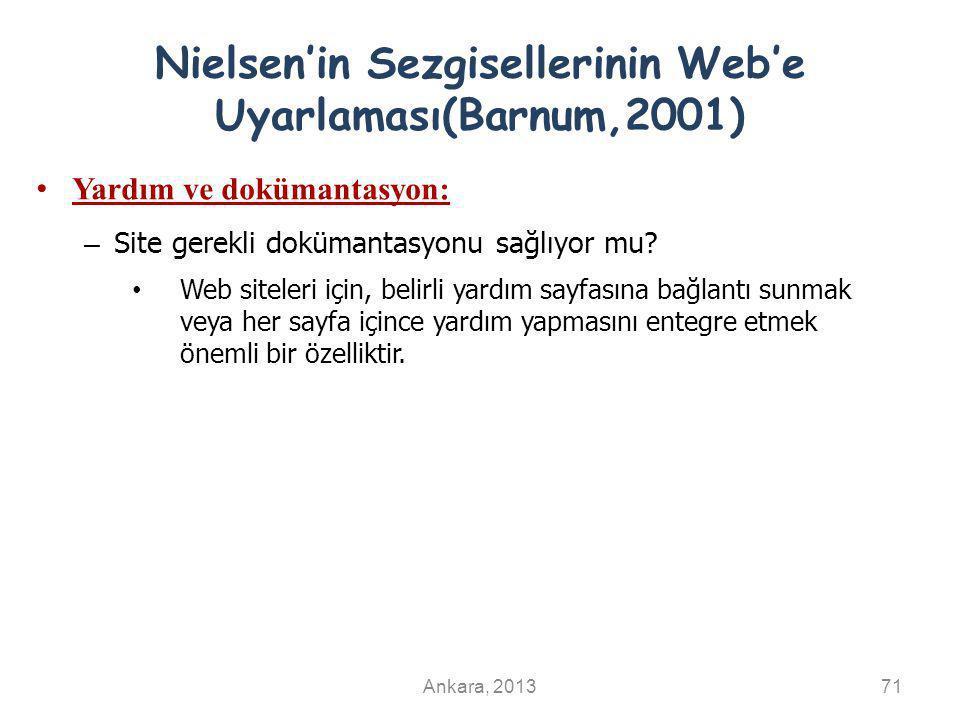 Nielsen'in Sezgisellerinin Web'e Uyarlaması(Barnum,2001) Yardım ve dokümantasyon: – Site gerekli dokümantasyonu sağlıyor mu.