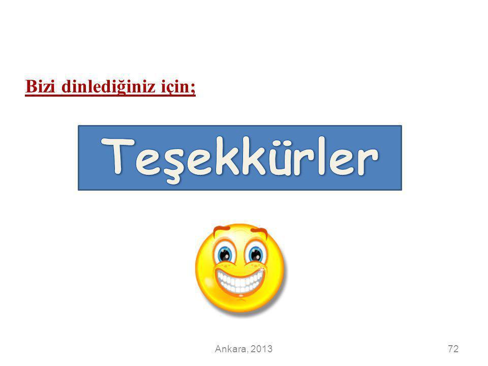 Bizi dinlediğiniz için; Ankara, 201372