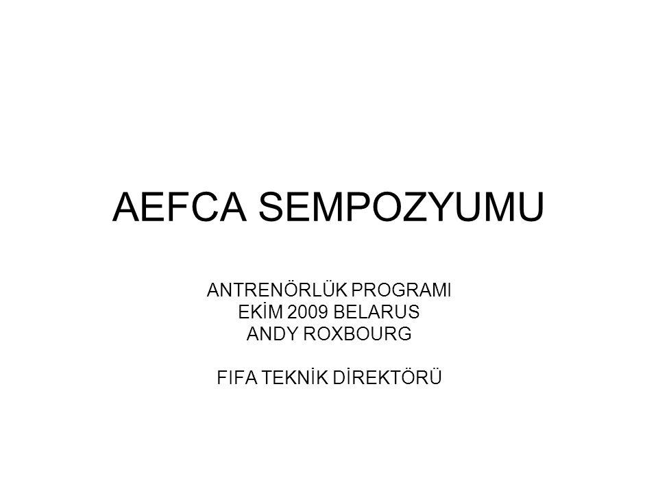AEFCA SEMPOZYUMU ANTRENÖRLÜK PROGRAMI EKİM 2009 BELARUS ANDY ROXBOURG FIFA TEKNİK DİREKTÖRÜ
