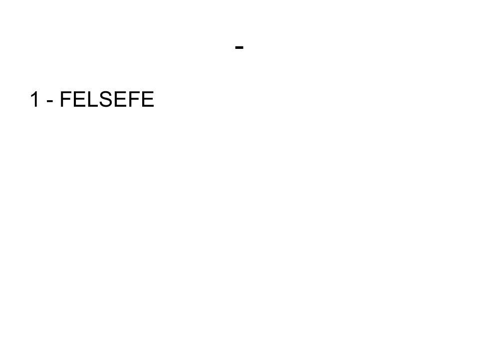 - 1 - FELSEFE