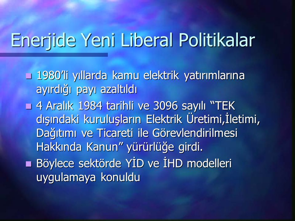 Enerjide Yeni Liberal Politikalar 1980'li yıllarda kamu elektrik yatırımlarına ayırdığı payı azaltıldı 1980'li yıllarda kamu elektrik yatırımlarına ay