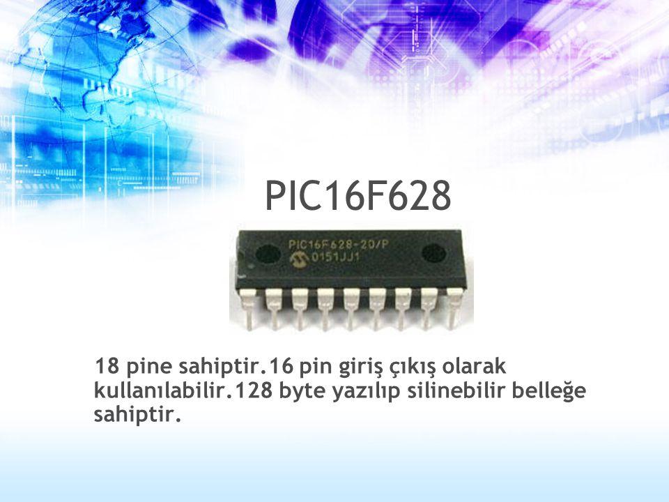 18 pine sahiptir.16 pin giriş çıkış olarak kullanılabilir.128 byte yazılıp silinebilir belleğe sahiptir. PIC16F628
