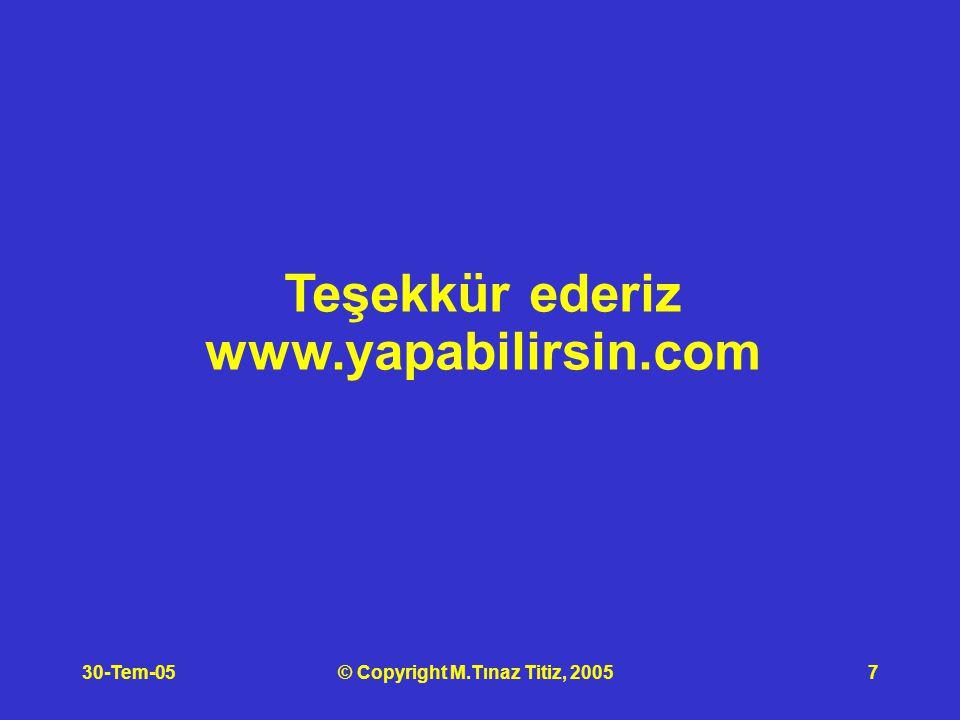 30-Tem-05© Copyright M.Tınaz Titiz, 20057 Teşekkür ederiz www.yapabilirsin.com