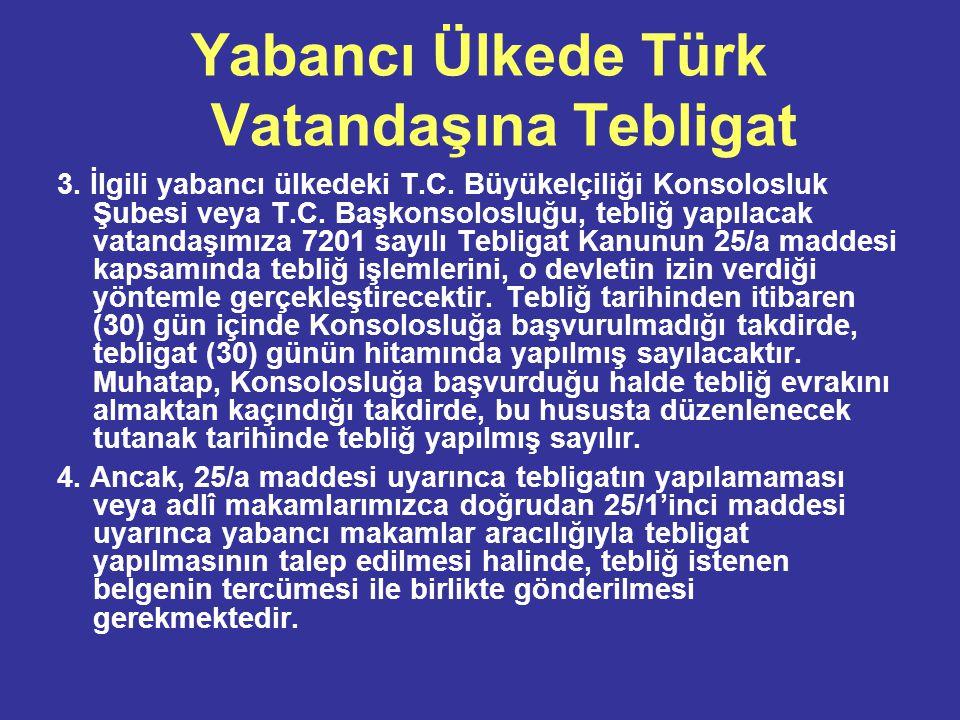 Yabancı Ülkede Türk Vatandaşına Tebligat 3.İlgili yabancı ülkedeki T.C.