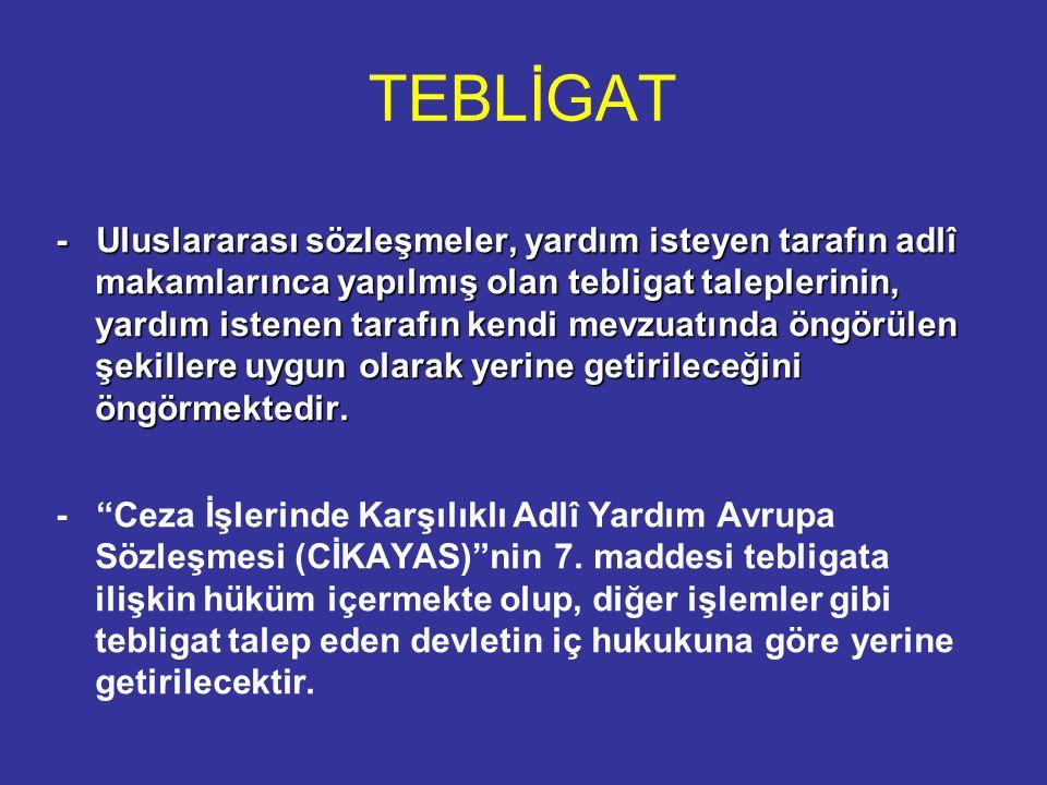 TEBLİGAT - Kendilerine ülkemizde veya ilgili yabancı devletlerde tebligat yapılacak Türk vatandaşı veya yabancı uyruklu şahıslar şüpheli, sanık, hükümlü, mağdur, müşteki, katılan, tanık ya da bilirkişi olabilir.