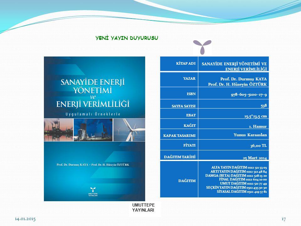 KİTAP ADI SANAYİDE ENERJİ YÖNETİMİ VE ENERJİ VERİMLİLİĞİ YAZAR Prof. Dr. Durmuş KAYA Prof. Dr. H. Hüseyin ÖZTÜRK ISBN 978–605–5100–17–9 SAYFA SAYISI 5
