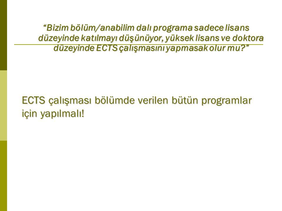 ECTS çalışması bölümde verilen bütün programlar için yapılmalı.