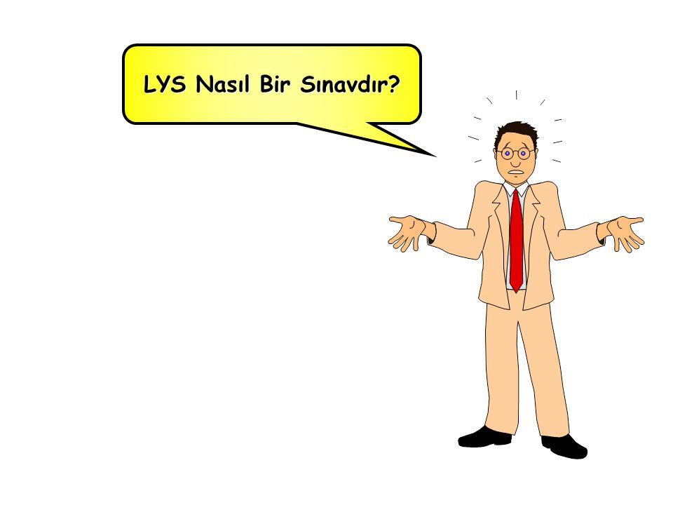 LYS Nasıl Bir Sınavdır?
