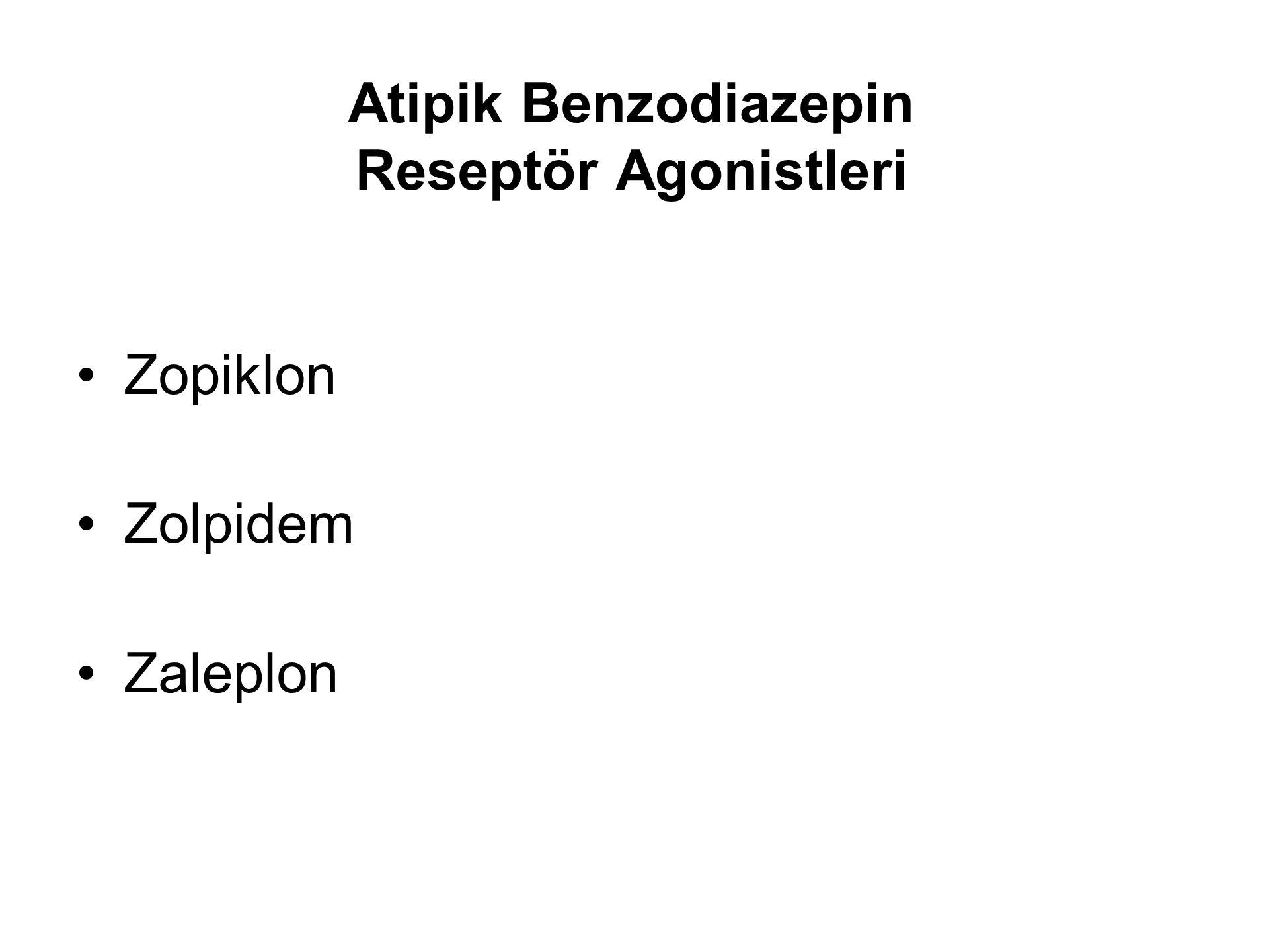 Atipik Benzodiazepin Reseptör Agonistleri Zopiklon Zolpidem Zaleplon