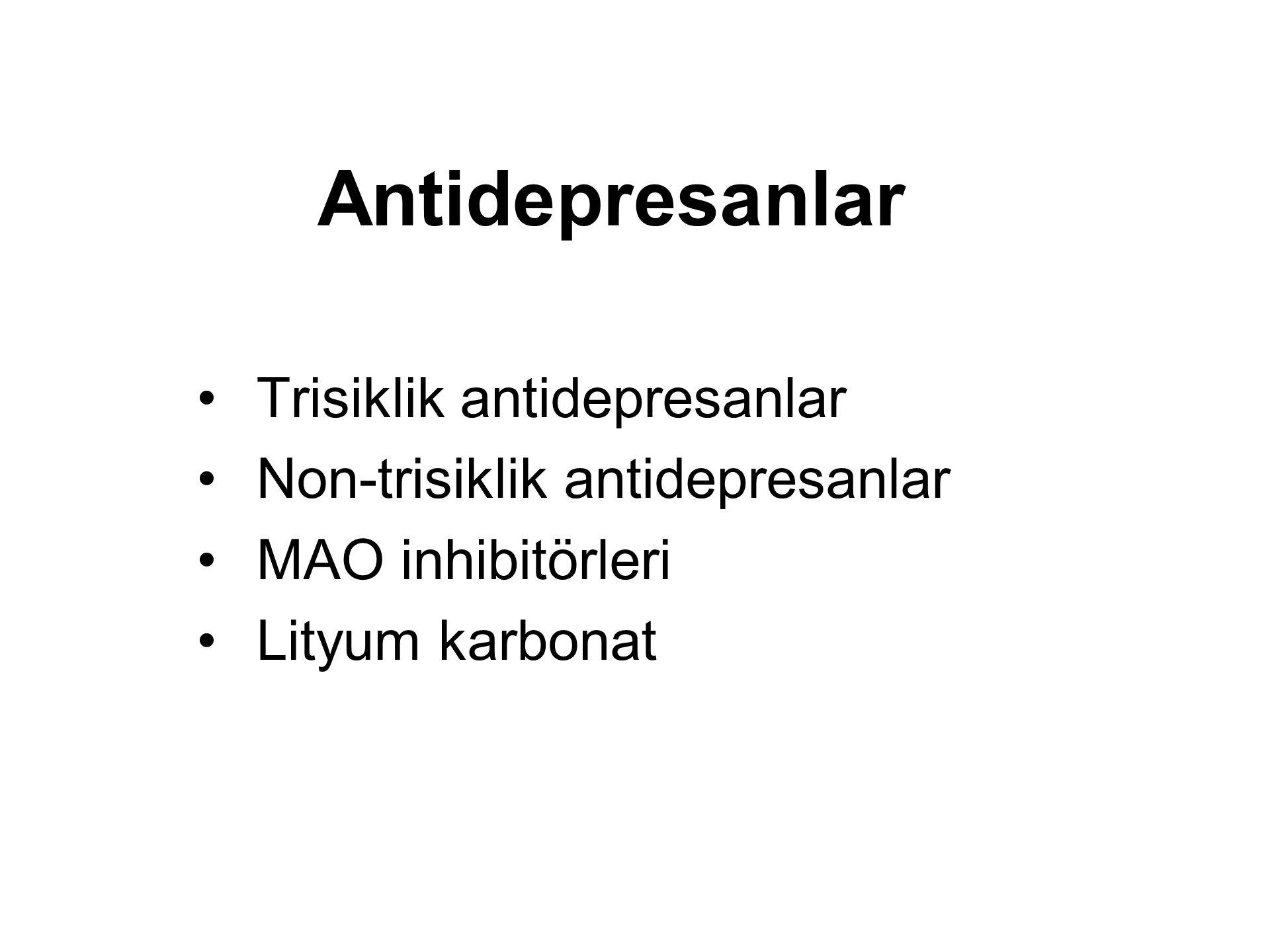 Antidepresanlar Trisiklik antidepresanlar Non-trisiklik antidepresanlar MAO inhibitörleri Lityum karbonat
