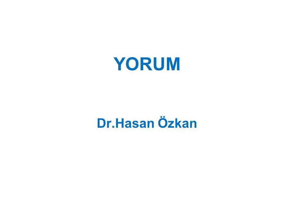 YORUM Dr.Hasan Özkan