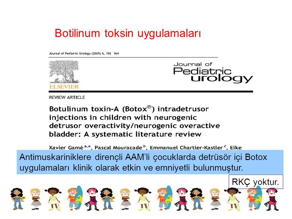 Antimuskariniklere dirençli AAM'li çocuklarda detrüsör içi Botox uygulamaları klinik olarak etkin ve emniyetli bulunmuştur. RKÇ yoktur. Botilinum toks
