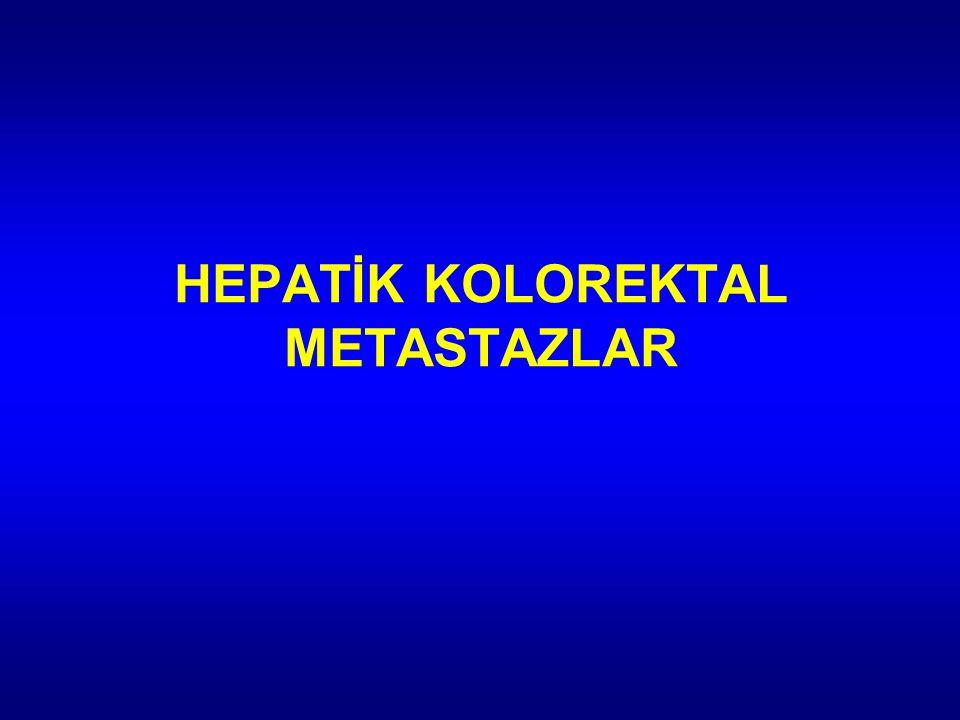 HEPATİK KOLOREKTAL METASTAZLAR