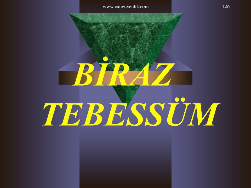 www.canguvenlik.com126 BİRAZ TEBESSÜM